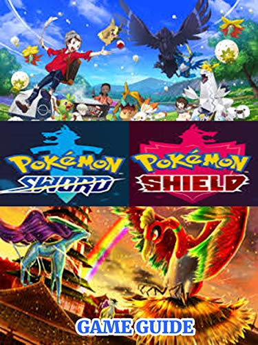 POKEMON SWORD AND SHIELD DIRECT : WALKTHROUGH, GAME GUIDE, BEST TIPS and MORE (English Edition)