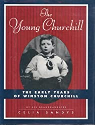 The Young Churchill: The Early Years of Winston Churchill : A William Abrahams Book