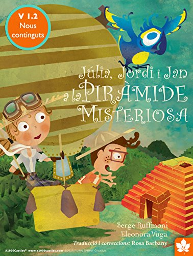Júlia, Jordi i Jan a la piràmide misteriosa (Catalan Edition)