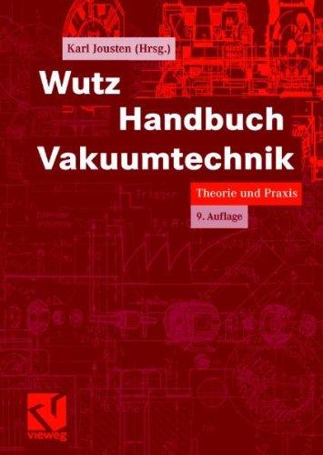 Preisvergleich Produktbild Wutz Handbuch Vakuumtechnik: Theorie und Praxis