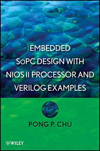 Embedded SoPC Design with Nios II Processor and Verilog Examples by Pong P. Chu (2012-04-30)