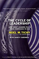 The Cycle of Leadership: How Great Leaders Teach Their Companies to Win by Noel M. Tichy (2002-08-23)