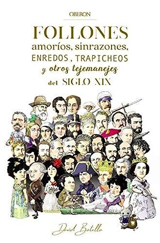 Descargar gratis Follones, amoríos, sinrazones, enredos, trapicheos y otros tejemanejes del siglo XIX de David Botello Méndez