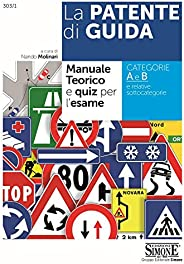 La Patente di Guida - Manuale Teorico e Quiz per l'Esame: Manuale teorico e quiz per l'esame - Categor