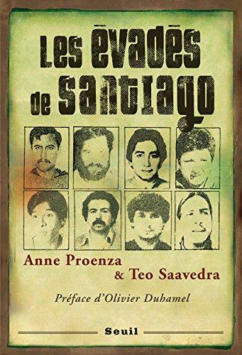 Les Evadés de Santiago. Préface d'Olivier Duhamel