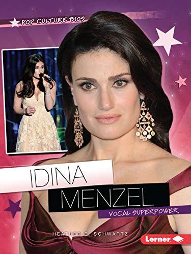 Idina Menzel: Vocal Superpower (Pop Culture Bios) por Heather E. Schwartz