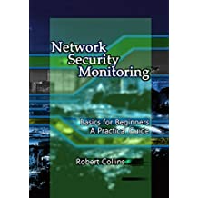 Network Security Monitoring: Basics for Beginners (English Edition)