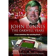 John Dennis: The Oakwell Years : It was sometimes like watching brazil...