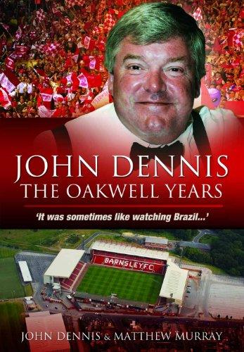 John Dennis The Oakwell Years