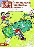 Collins Primary Focus - Grammar and Punctuation: Pupil Book 1