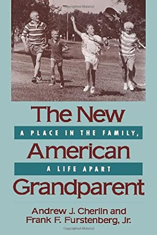 The New American Grandparent – A Place in the Family,