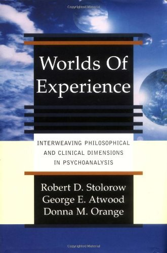 Worlds Of Experience: Interweaving Philosophical And Clinical Dimensions In Psychoanalysis by Robert Stolorow (2002-12-17)