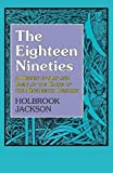 The Eighteen Nineties: A Review of Art and Ideas at the Close of the Nineteenth Century (Social & Economic History)