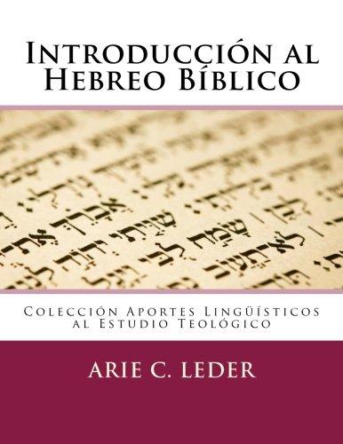 Introducción al Hebreo Bíblico: Volume 3 (Aportes Lingüísticos al Estudio Teológico)