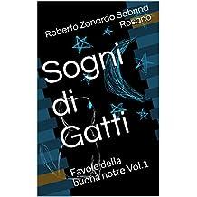 Sogni di Gatti: Favole della buona notte Vol.1 (Sogni d'oro) (Italian Edition)