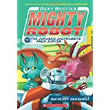 Ricky Ricotta's Mighty Robot vs. the Jurassic Jackrabbits from Jupiter (Ricky Ricotta's Mighty Robot #5)