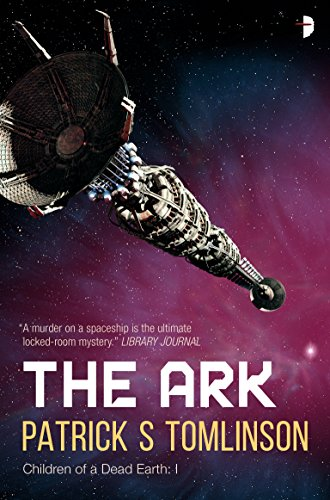 The Ark (Children of a Dead Earth Book 1)