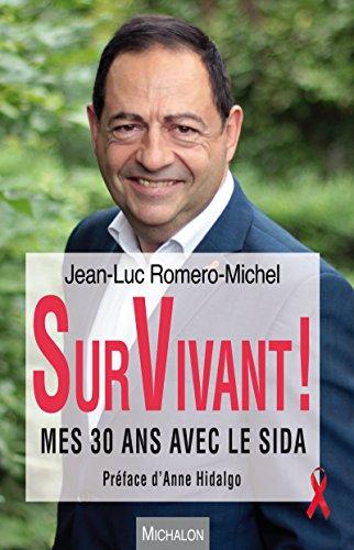 SurVivant !: Mes 30 ans avec le sida (DOCUMENT) par Jean-Luc Romero-Michel