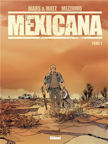 Mexicana - Tome 1