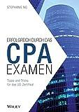 Der Weg zum CPA-Examen: Zulassung - US-Examen - Berufsausübung in