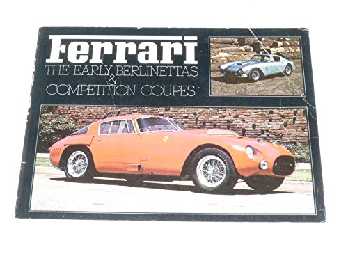 Ferrari - The Early Berlinettas and Competition Coupes por Dean Batchelor