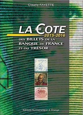La cote 2015-2016 des billets de la Banque de France et du Trésor par Claude Fayette