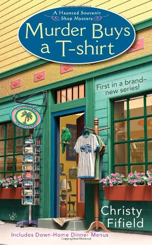 Murder Buys a T-Shirt (Haunted Souvenir Shop, Band 1)