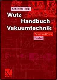 Wutz Handbuch Vakuumtechnik: Theorie und Praxis: Amazon.de