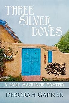 Three Silver Doves (A Paige MacKenzie Mystery) (English Edition) par [Garner, Deborah]