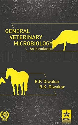 General Veterinary Microbiology - An Introduction por R K Diwakar