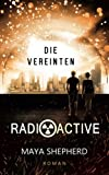 Die Vereinten (Radioactive, Band 4)