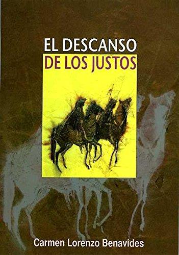 El descanso de los justos (narrativa) por Carmen Lorenzo Benavides