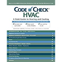 Code Check Hvac: A Field Guide to Heating and Cooling (Code Check Series)