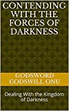 Contending with the Forces of Darkness: Dealing With the Kingdom of Darkness