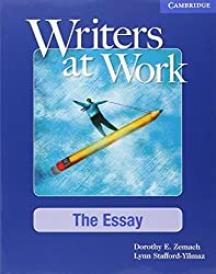 Writers at Work: The Essay Student's Book by Dorothy Zemach (2008-01-14)