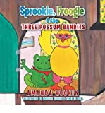 BY Huckin, Amanda ( Author ) [ SPROOKIE, FROOGLE & THE THREE POSSUM BANDITS ] Jul-2014 [ Paperback ]