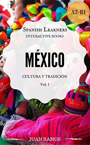 MÉXICO: Cultura y Tradición (SPANISH LEARNERS nº 1)