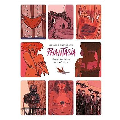 Phantasia. Contes érotiques du XXIe siècle