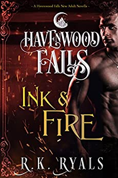 Ink & Fire: (A Havenwood Falls Novella) by [Ryals, R.K.]