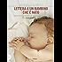 Lettera a un bambino che è nato: Storia di una procreazione medicalmente assistita