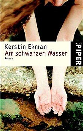 Am schwarzen Wasser: Roman (Piper Taschenbuch, Band 3613)