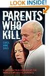 Parents Who Kill - Shocking True Stor...