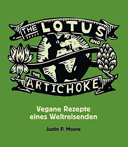 Preisvergleich Produktbild The Lotus and the Artichoke: Vegane Rezepte eines Weltreisenden