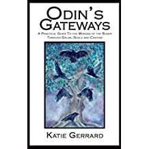 Odin's Gateways - A Practical Guide to the Wisdom of the Runes Through Galdr, Sigils and Casting (English Edition)