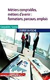 Métiers comptables, métiers d'avenir : formations, parcours, emplois...