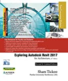 Exploring Autodesk Revit 2017 for Architecture,13th Edition