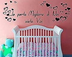 Idea Regalo - Wall Stickers Frase Citazione Dedica Figli Amore la Parte migliore di noi siete voi Adesivo Murale Adesivi Murali Decorazione interni Camera da Letto Testata Letto 120 x 39 CM