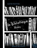vignette de 'La bibliothèque noire (Cyrille Martinez)'