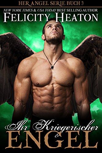 Ihr Kriegerischer Engel (Her Angel Romanzen Serie 3)