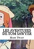 Les Aventures De Tom Sawyer - CreateSpace Independent Publishing Platform - 15/08/2018